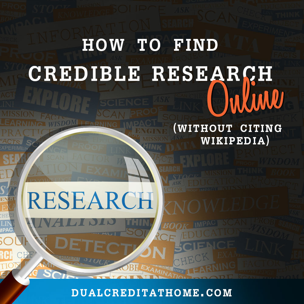 How to Find Credible Research Online (Without Citing Wikipedia)
