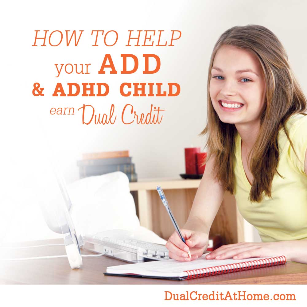 How to Help Your ADD & ADHD Child Earn Dual Credit