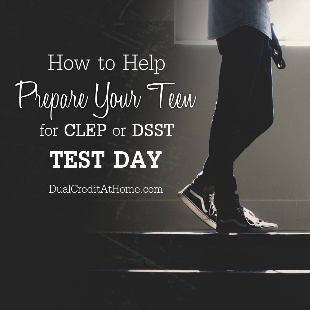 How to Help Prepare Your Teen for CLEP or DSST Test Day