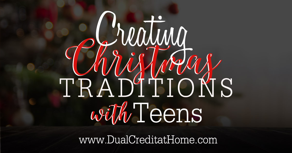 Creating Christmas Traditions with Teens