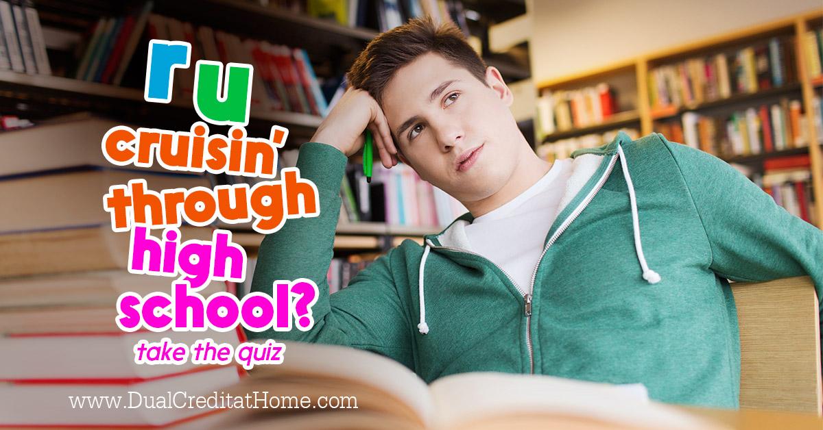 R U Cruisin' Through High School? Take the Quiz!