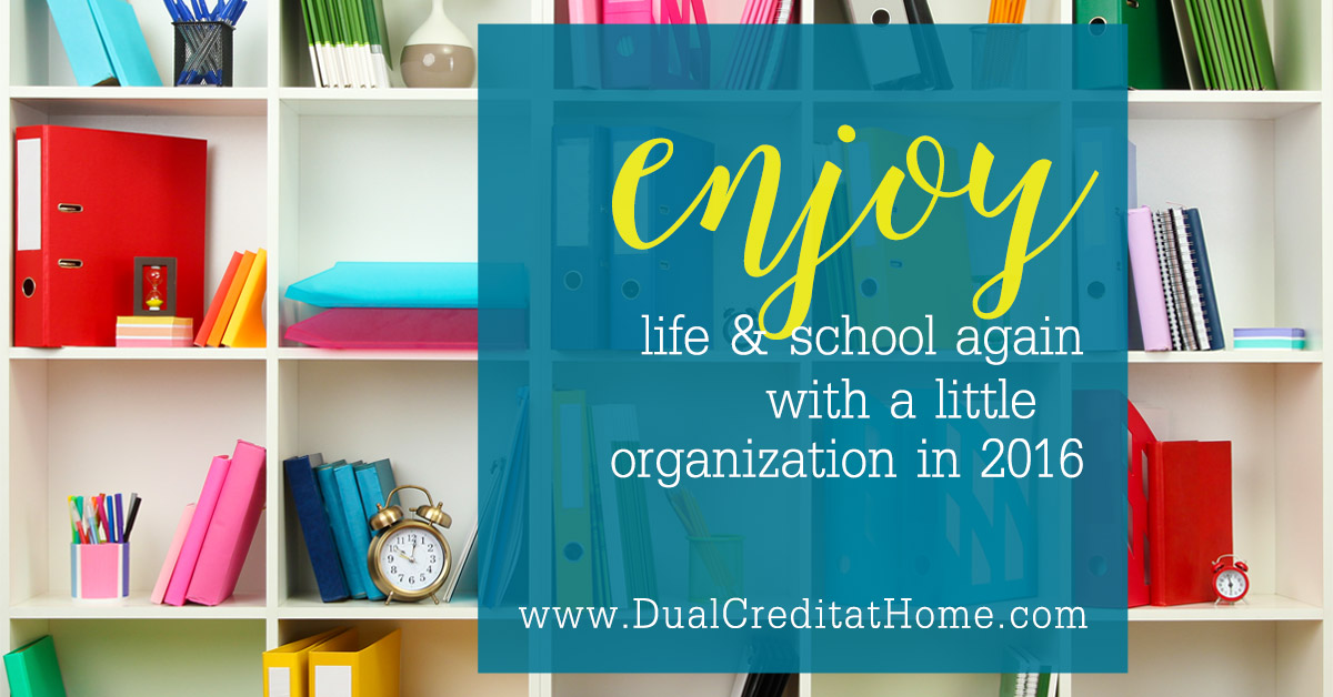 Enjoy Life and School Again With a Little Organization in 2016