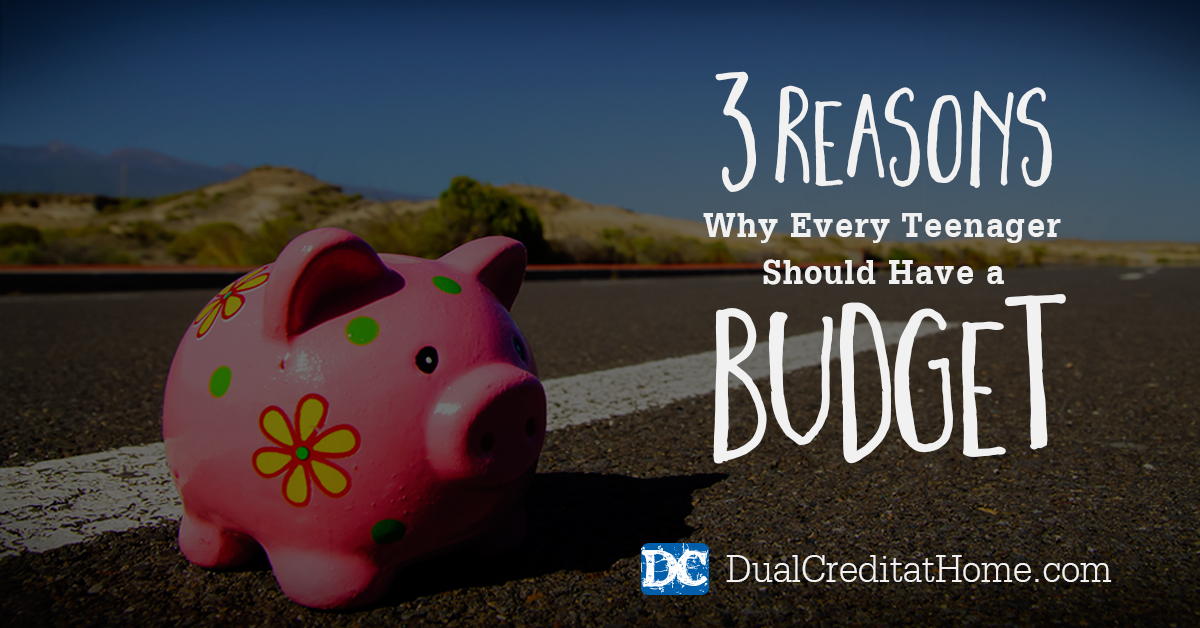 3 Reasons Why Every Teenager Should Have a Budget