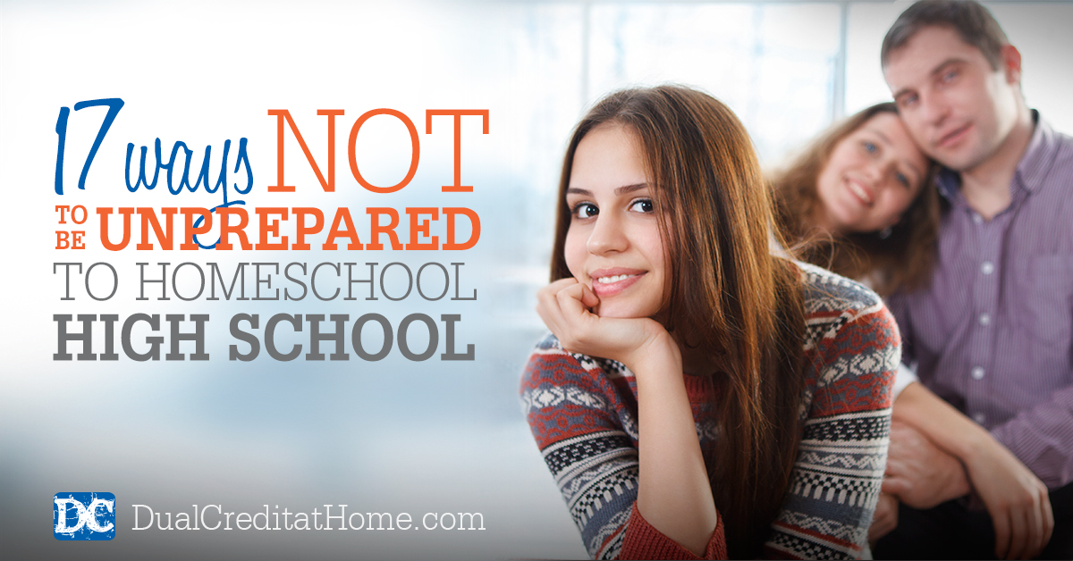 17 Ways to Not be Unprepared to Home School High School