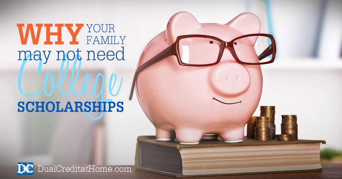 Why Your Family May Not Need College Scholarships