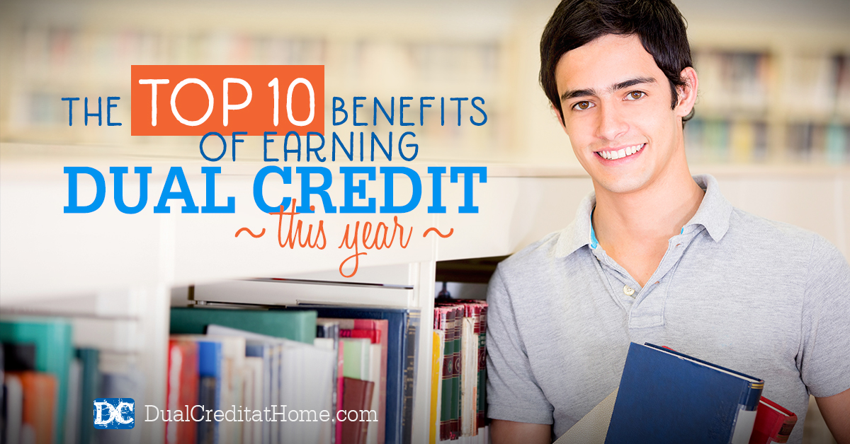The Top 10 Benefits of Earning Dual Credit this Year
