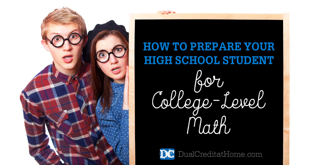 How to Prepare Your High School Student for College-Level Math