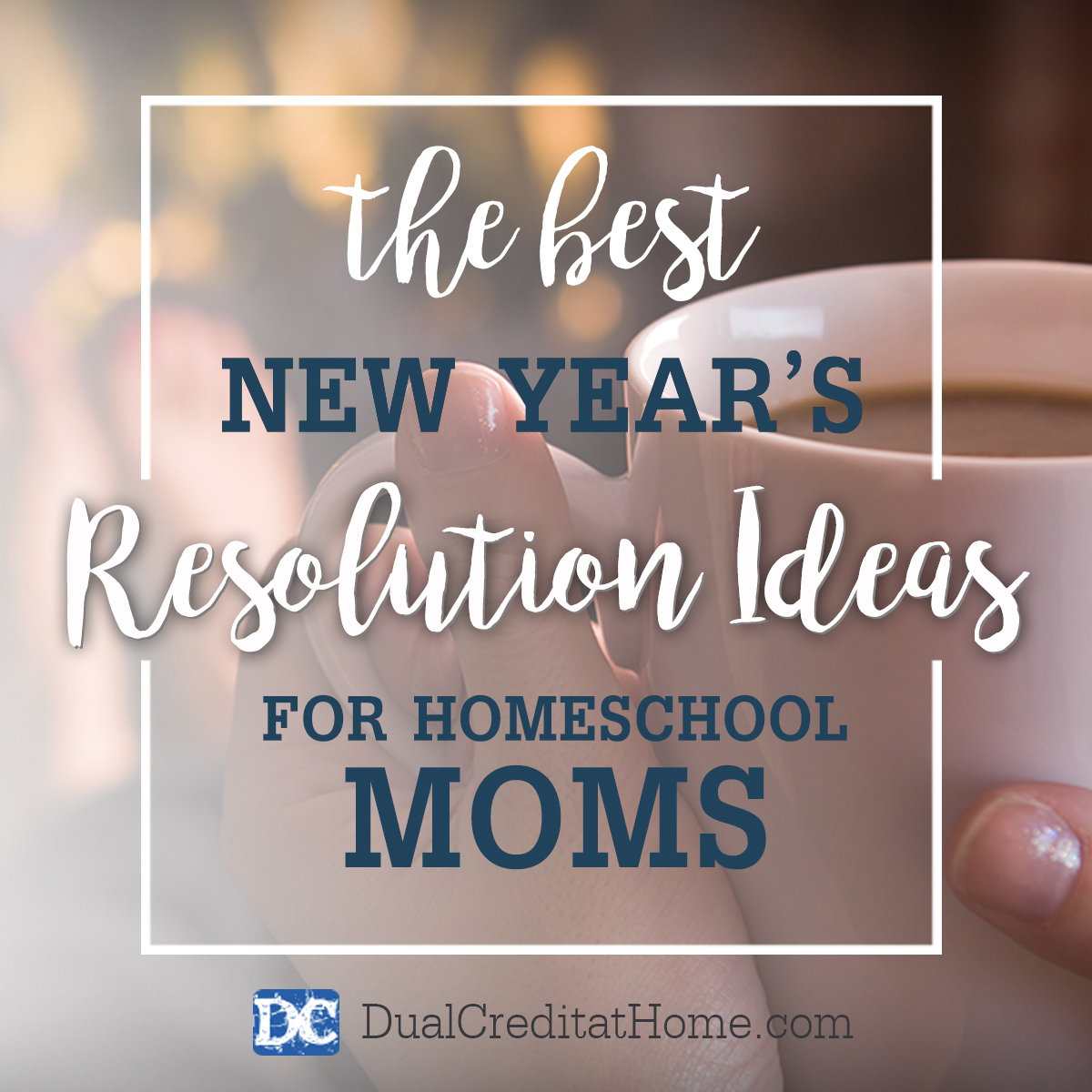 The Best New Year's Resolution Ideas for Homeschool Moms
