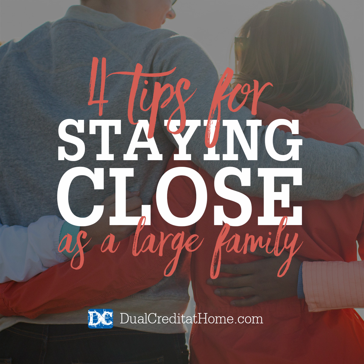 Four Tips for Staying Close as a Large Family