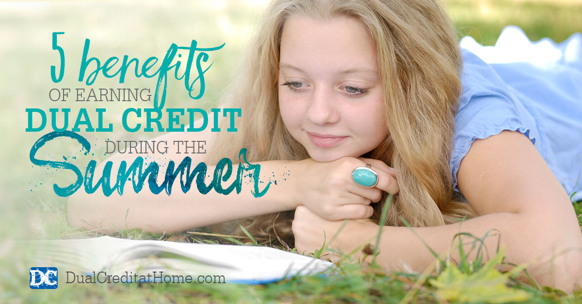 5 Benefits of Earning Dual Credit During the Summer