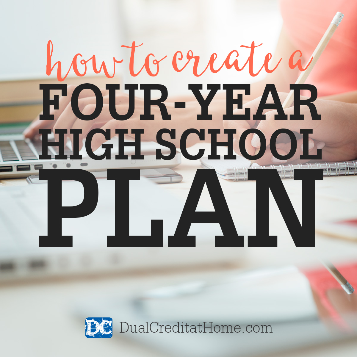 How to Create a four-year Plan for High School