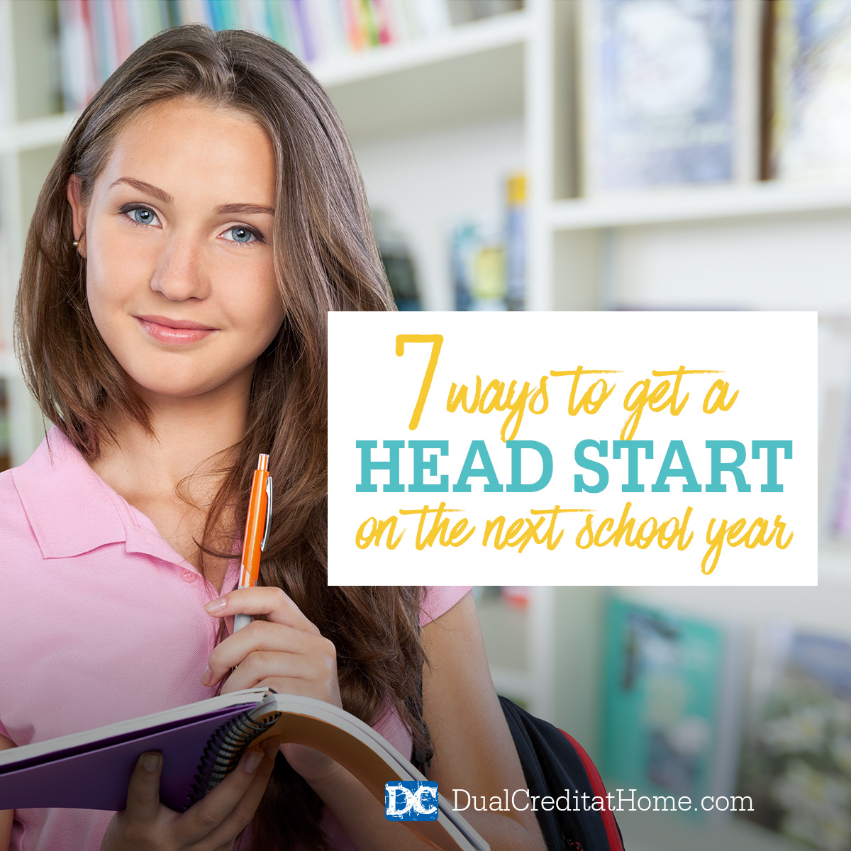 7 Ways to Get a Head Start on the Next School Year