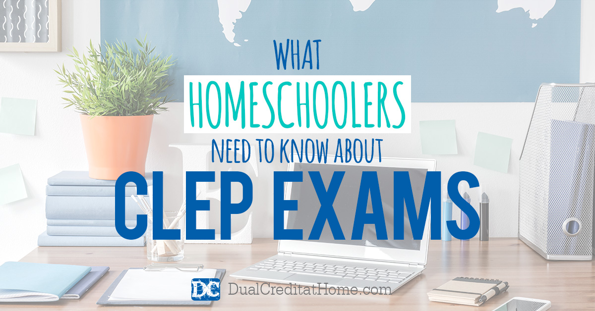 What Homeschoolers Need to Know about CLEP Exams