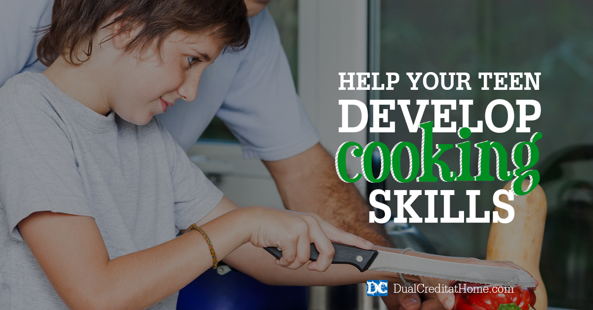 Help Your Teen Develop Cooking Skills