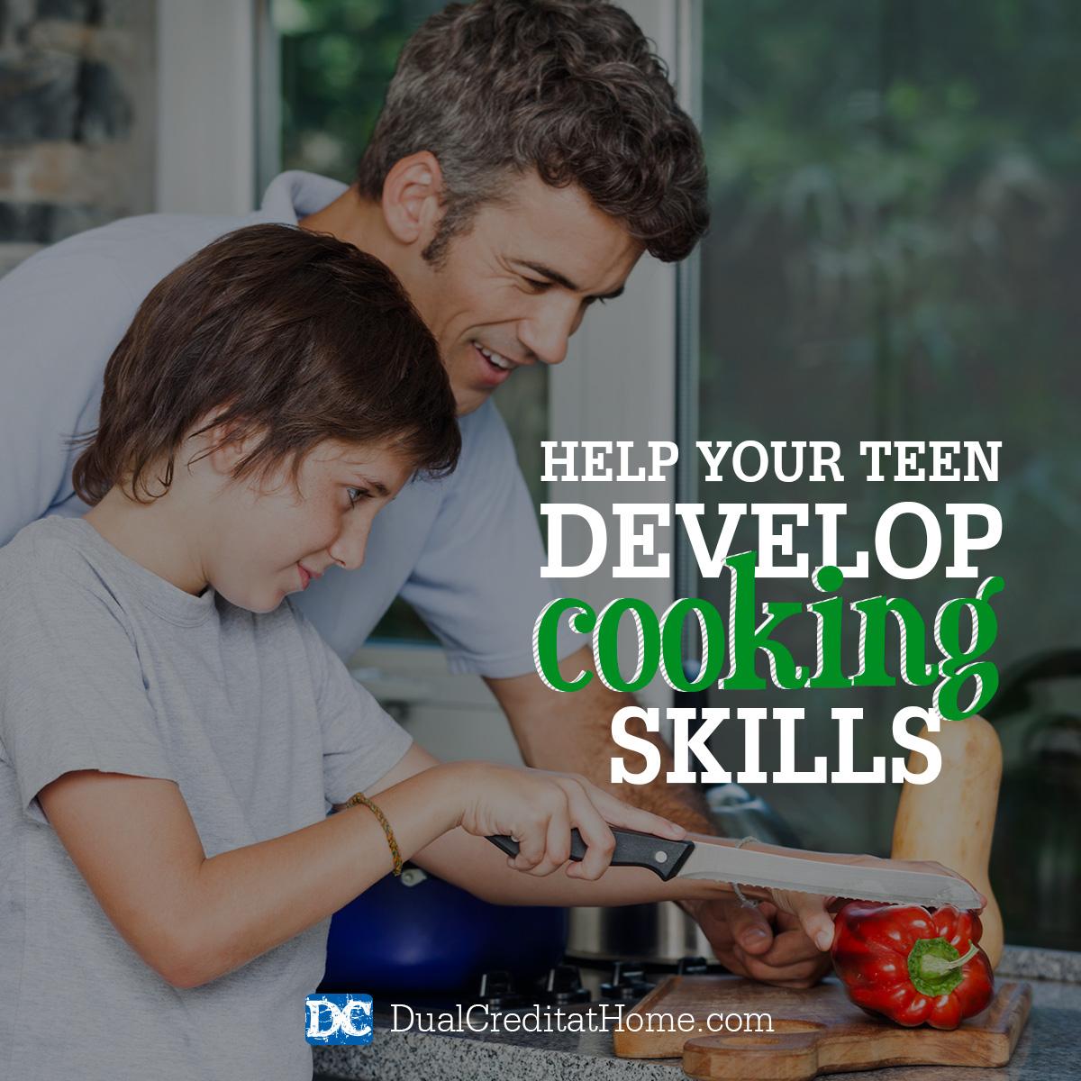 Help Your Teen Develop Cooking Skills