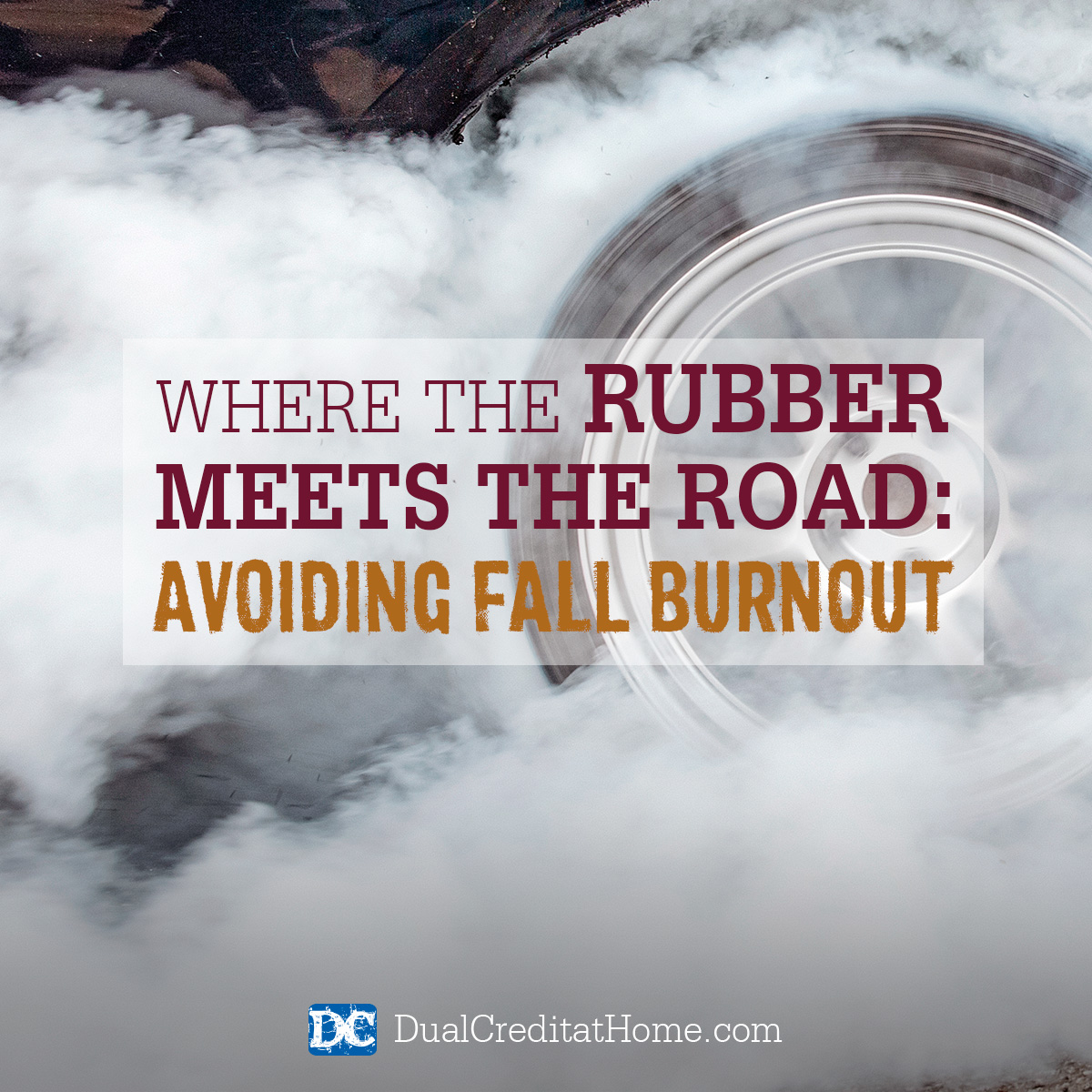Where The Rubber Meets The Road, Avoiding Fall Burnout!