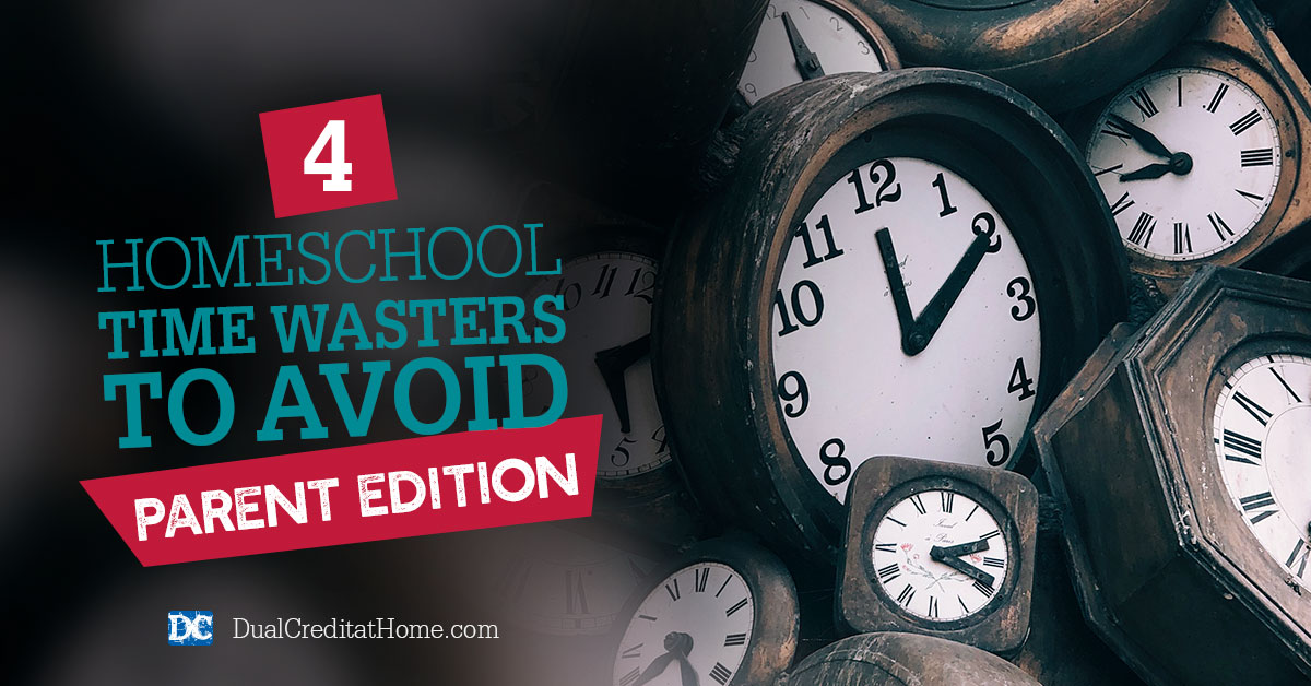 4 Homeschool Time Wasters to Avoid - Parent Edition