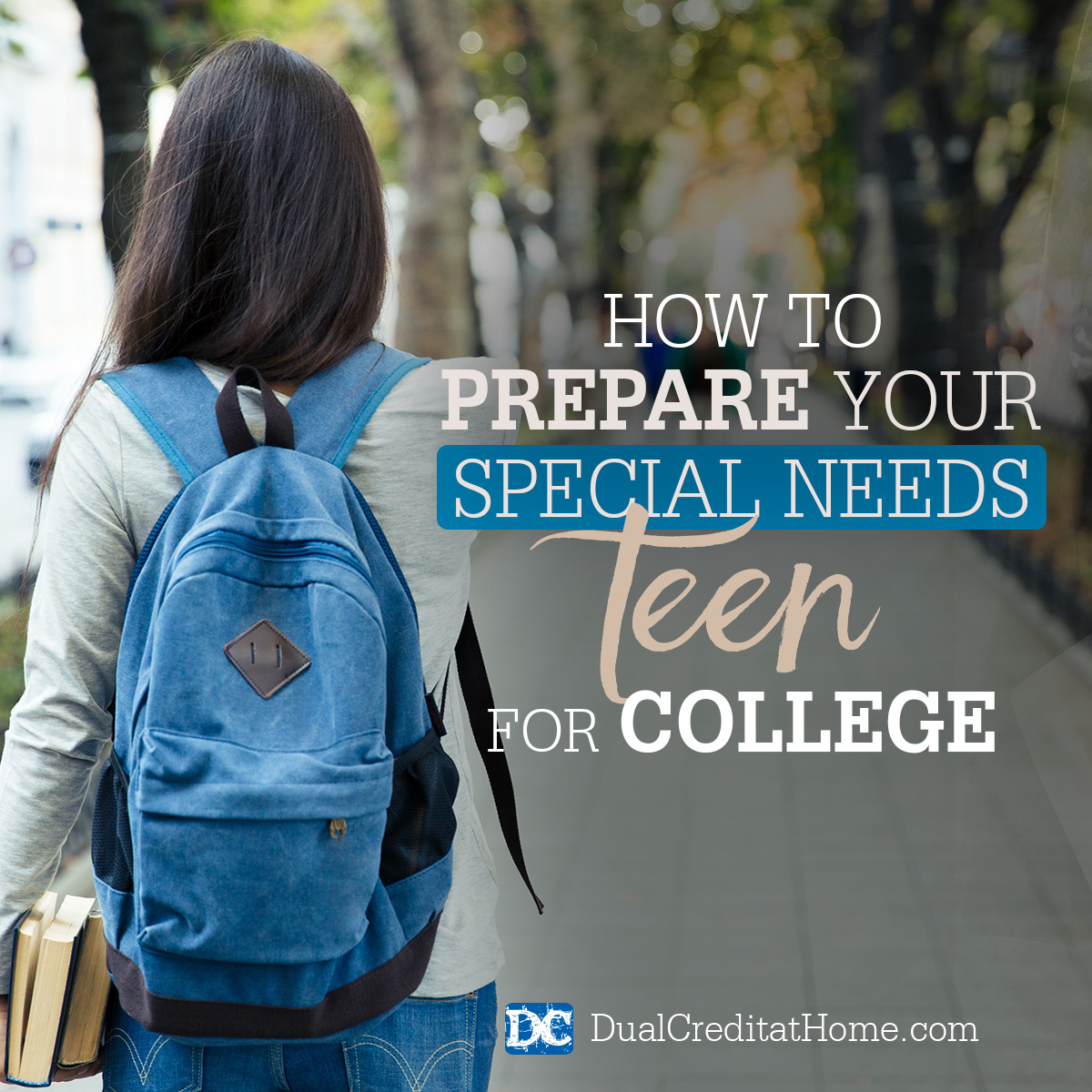 How to Prepare Your Special Needs Teen for College