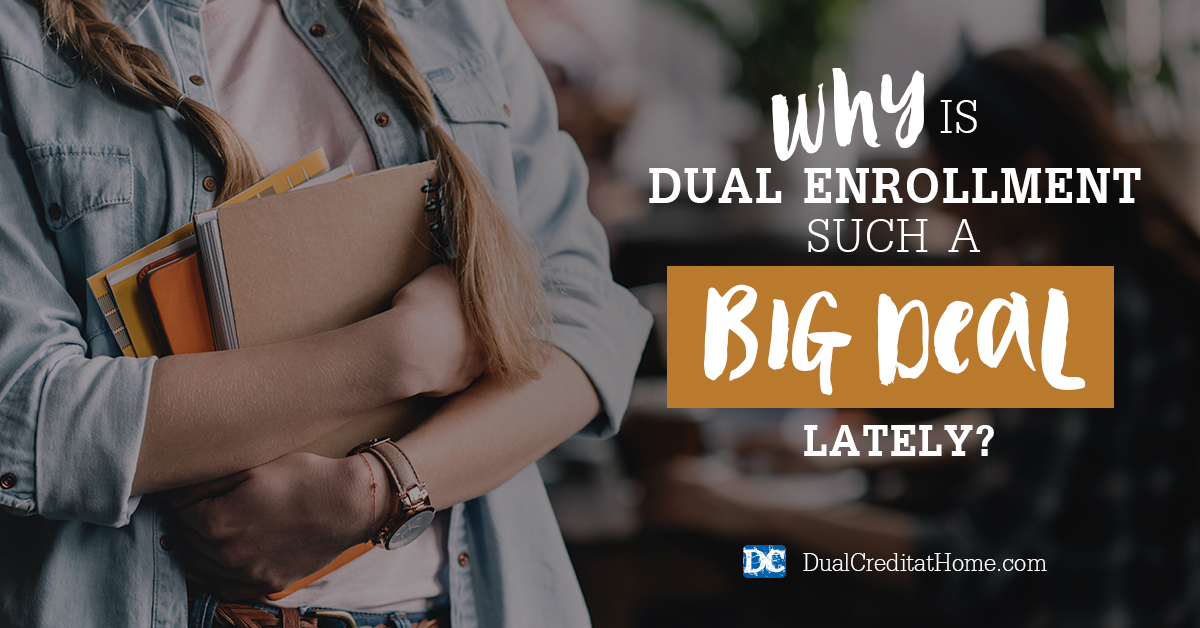 Why is Dual Enrollment Such a Big Deal Lately?