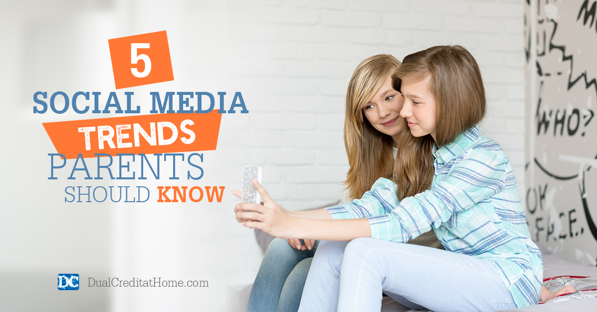 5 Social Media Trends Parents Should Know