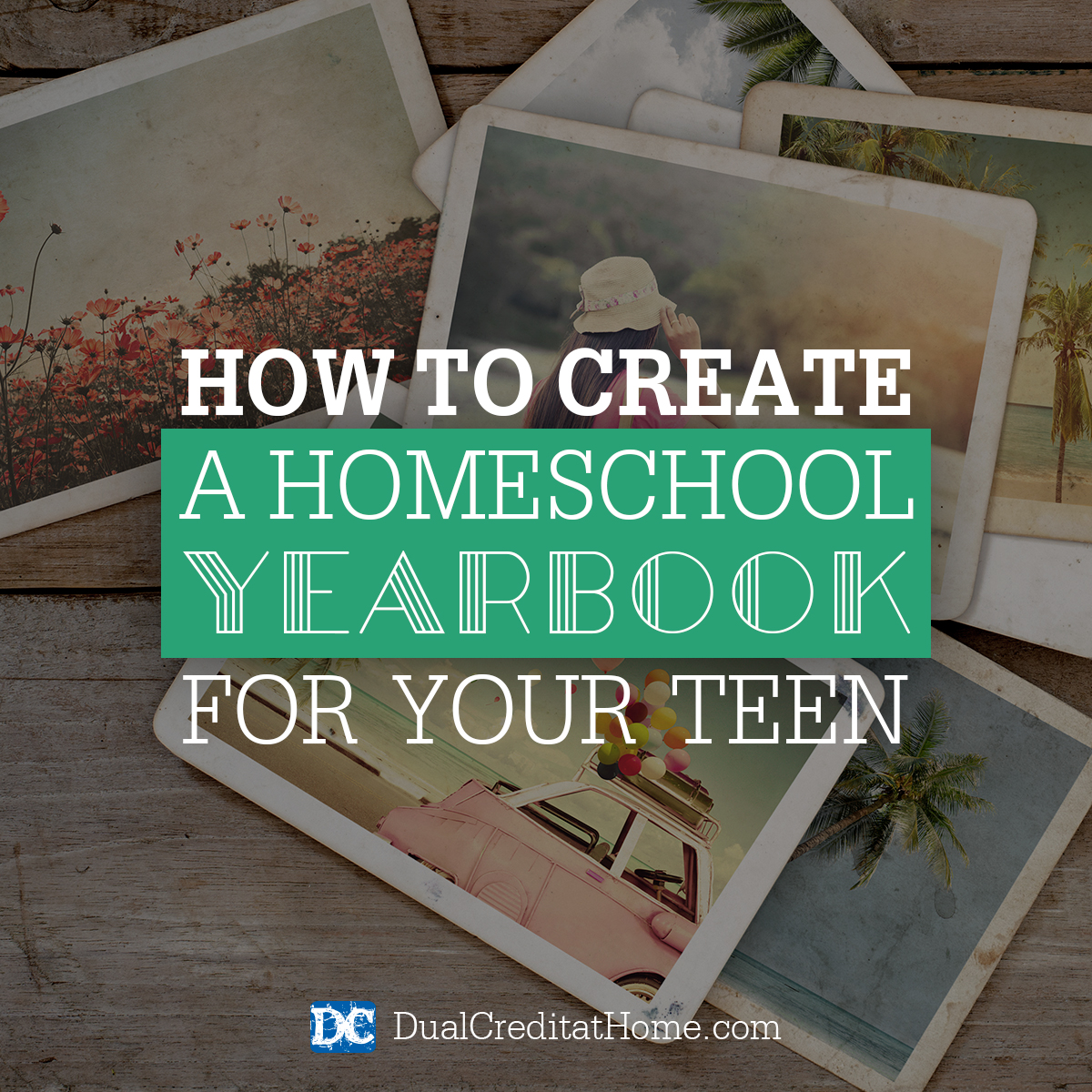 How to Create a Homeschool Yearbook for Your Teen