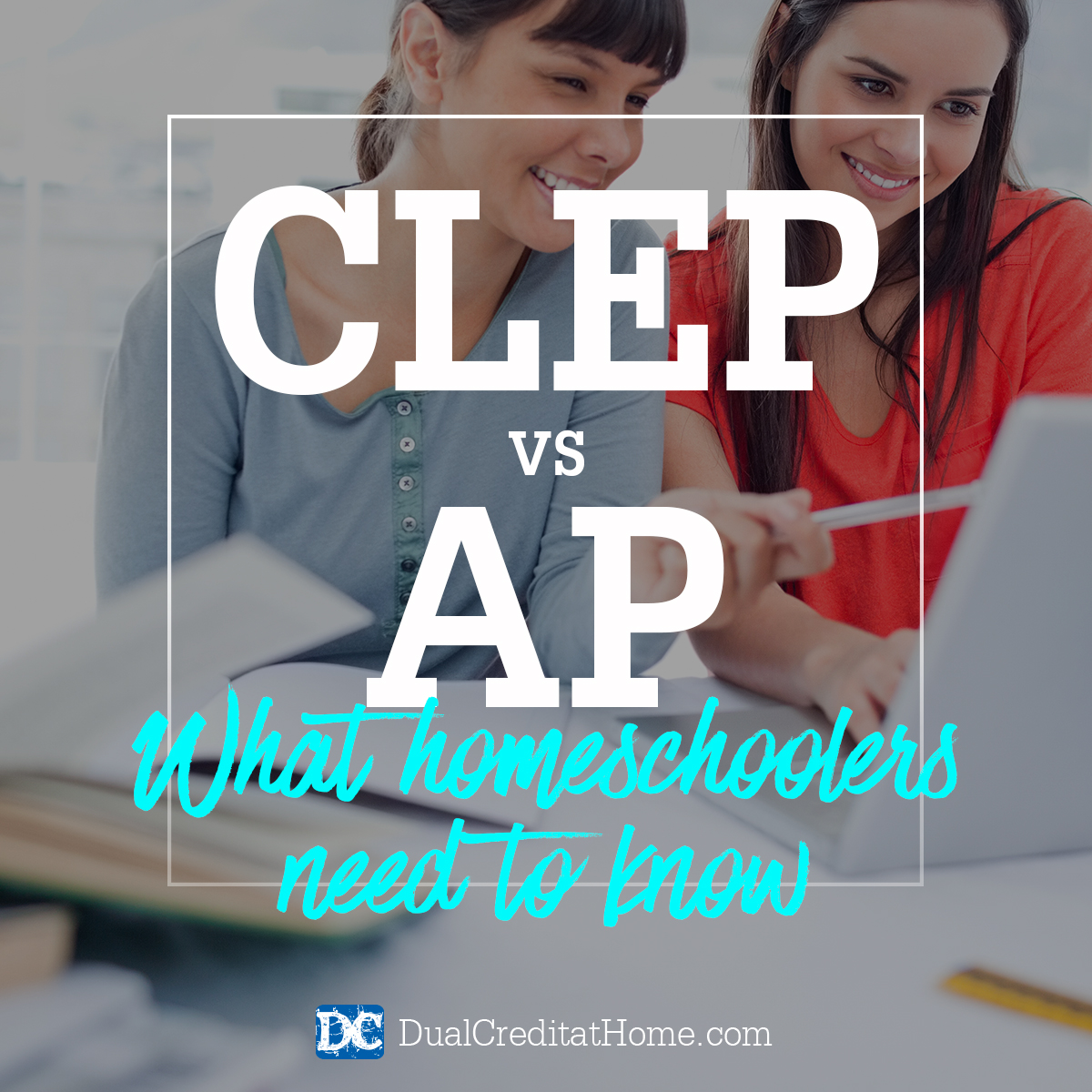 CLEP vs AP: What Homeschoolers Need to Know
