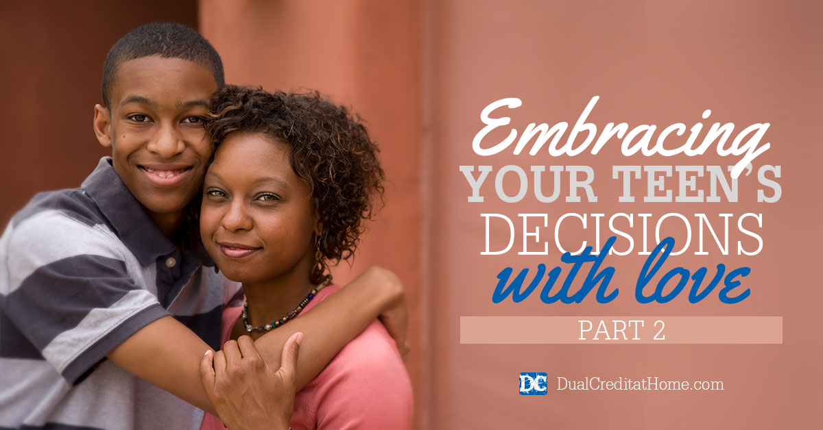 Embracing Your Teen's Decisions with Love – Part 2, Taking Charge