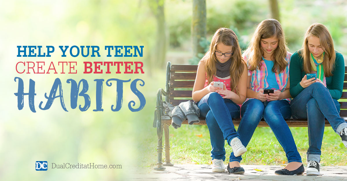 Help Your Teen Create Better Habits