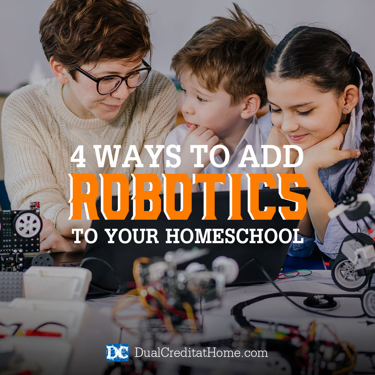 4 Ways to Add Robotics to Your Homeschool