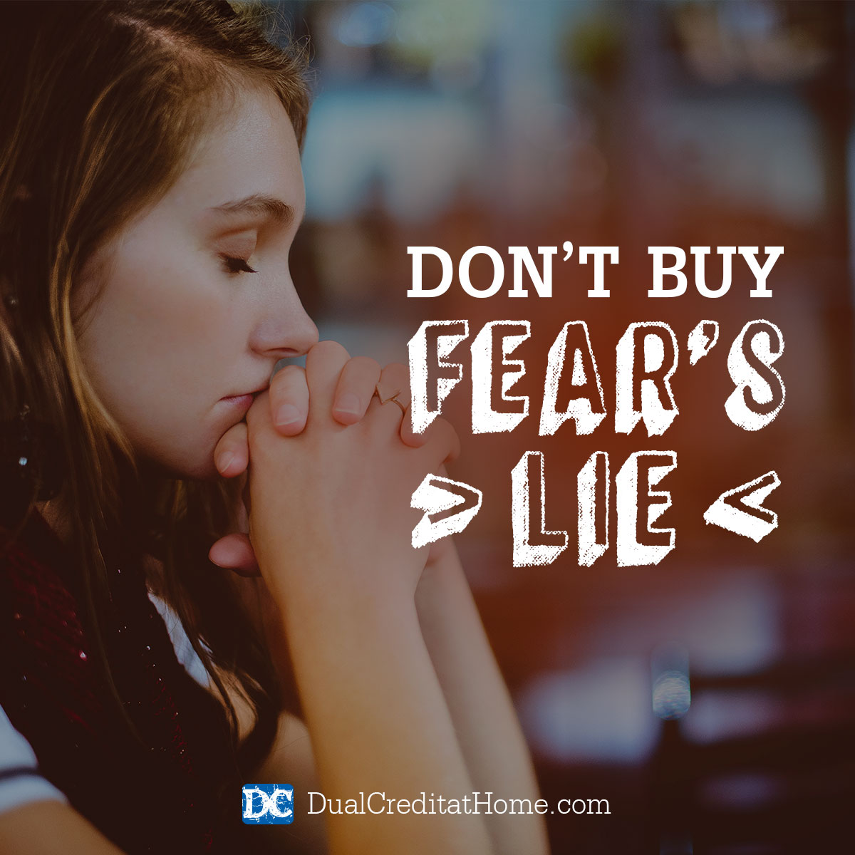 Don't Buy Fear's Lie