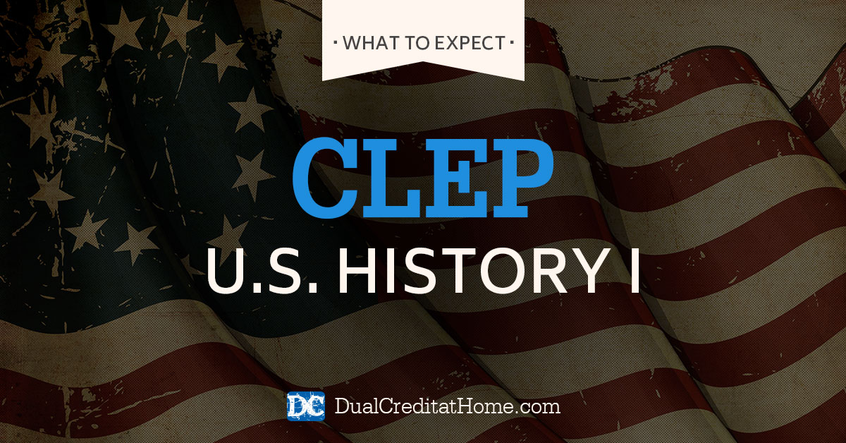 U.S. History I CLEP Exam: What to Expect