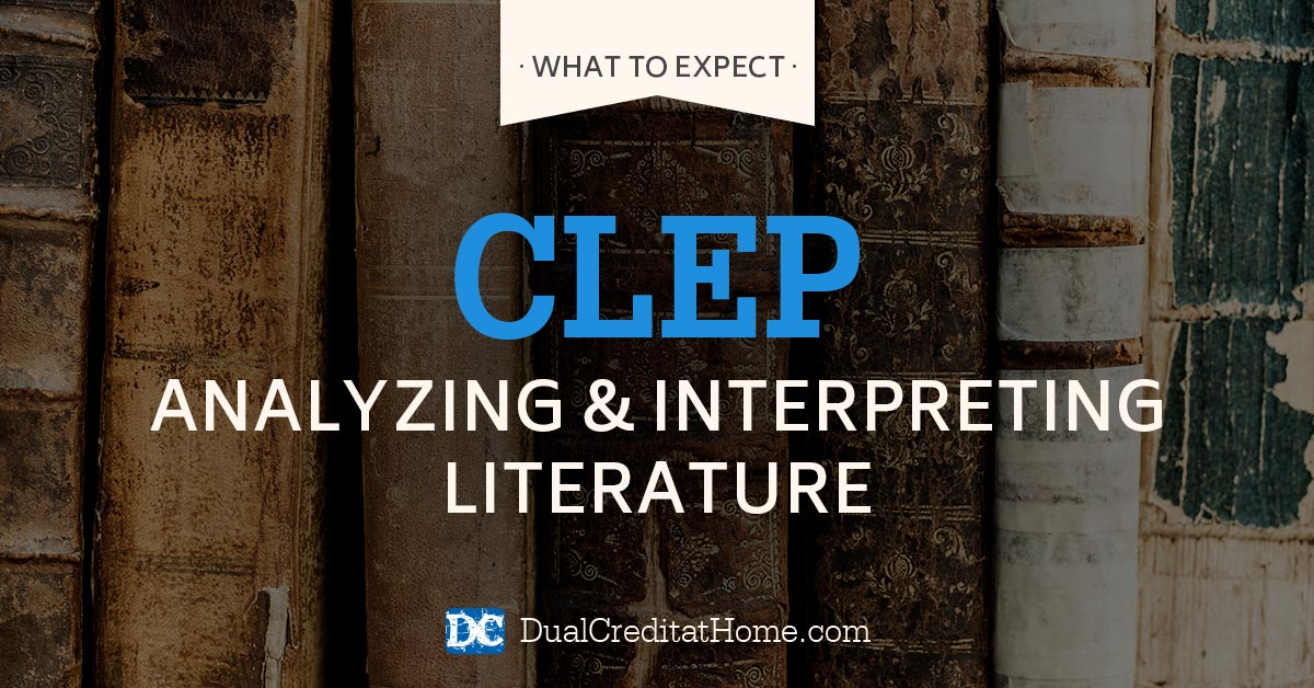Analyzing & Interpreting Literature CLEP Exam: What to Expect