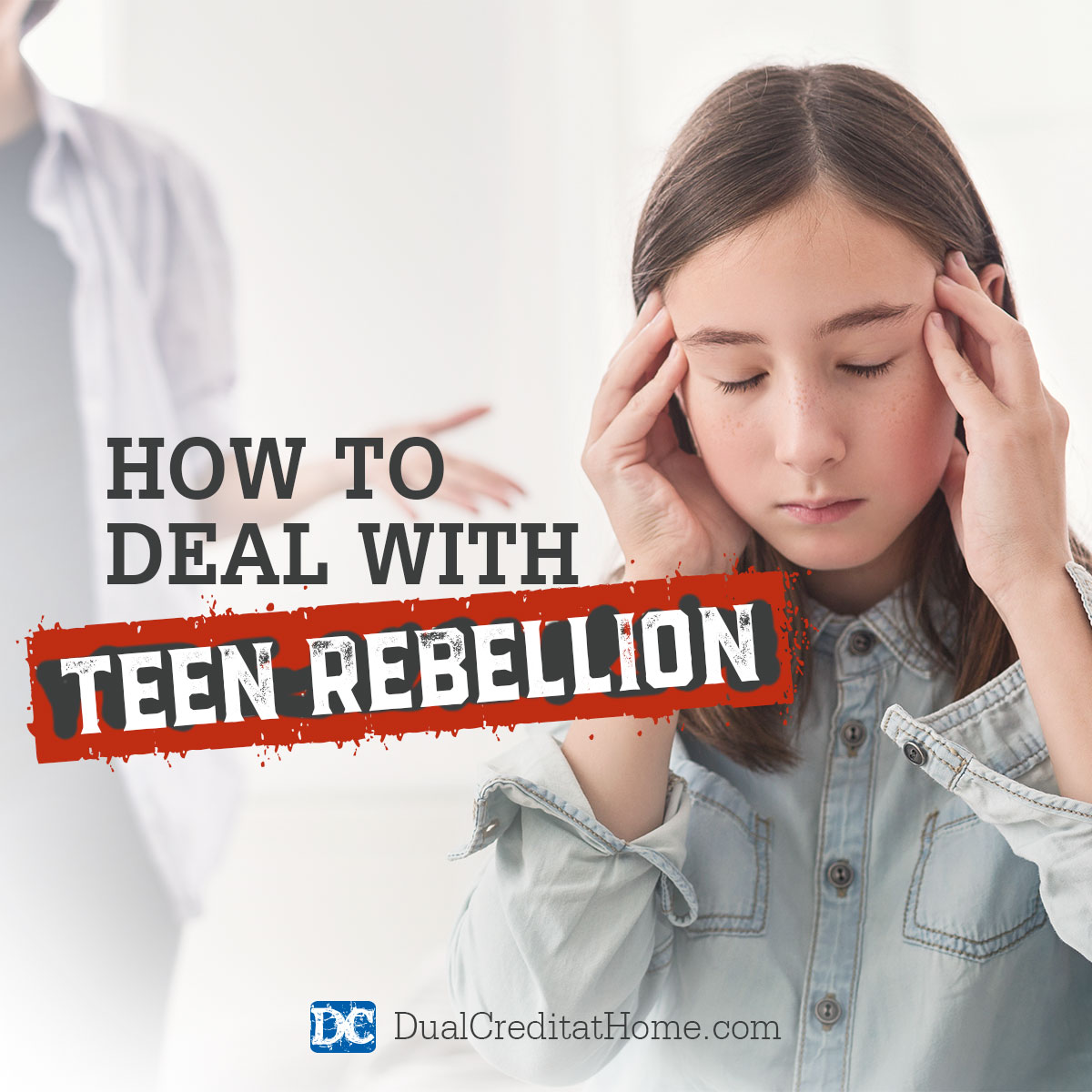 How to Deal with Teen Rebellion