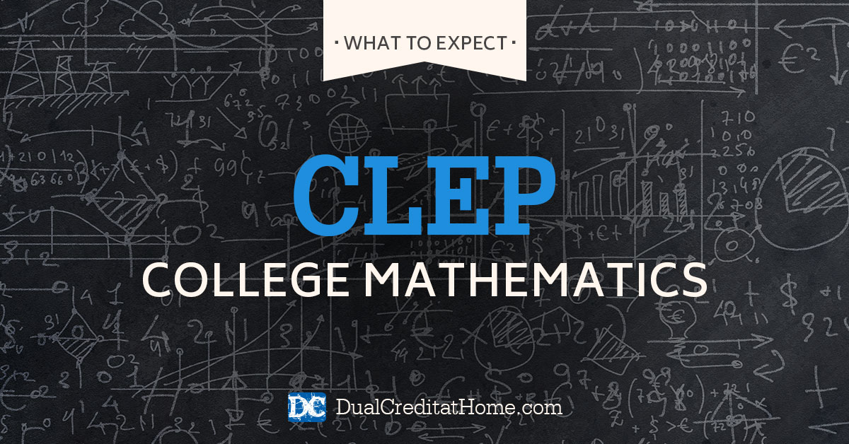 College Mathematics CLEP: What to Expect