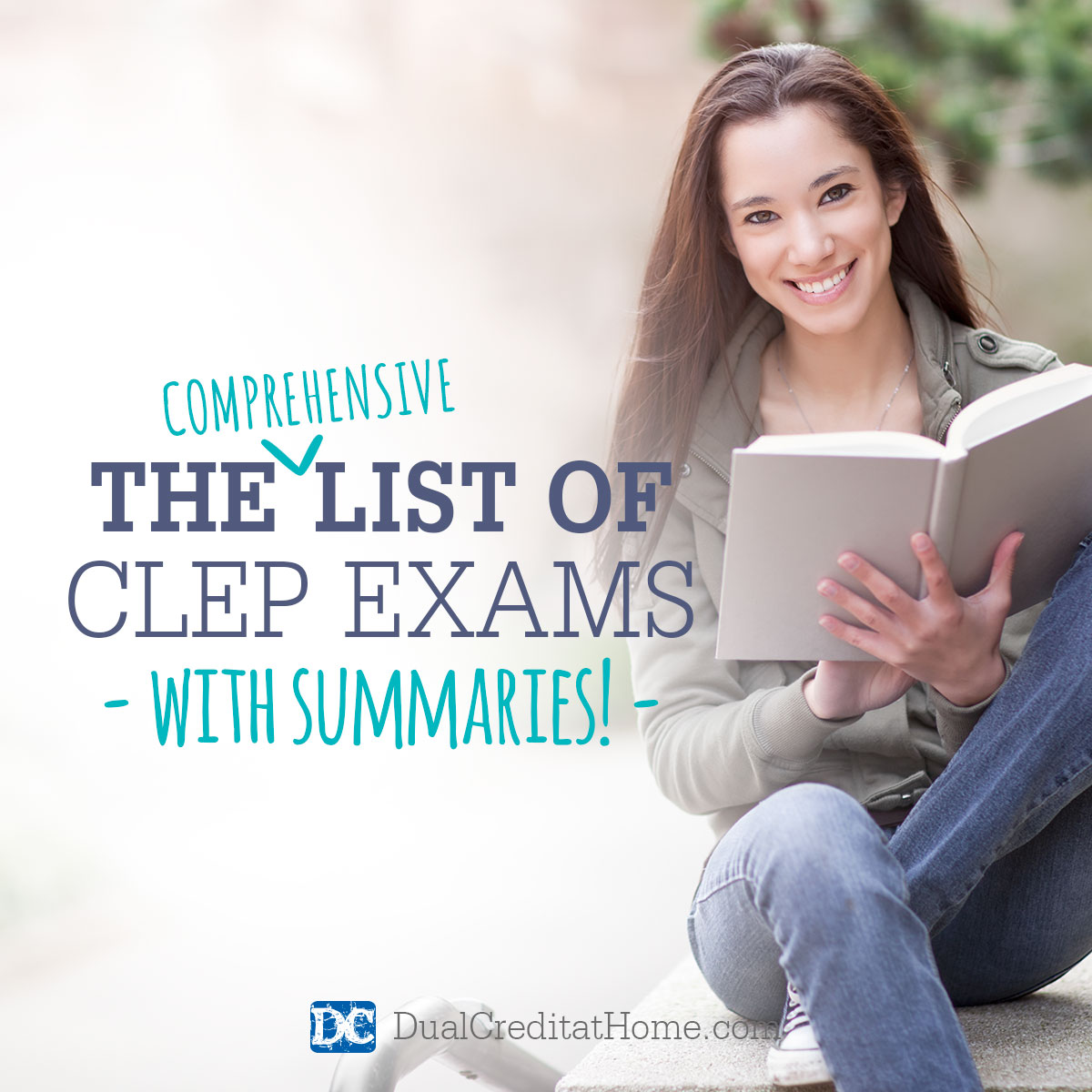 The Comprehensive List of CLEP Exams with Summaries - Dual