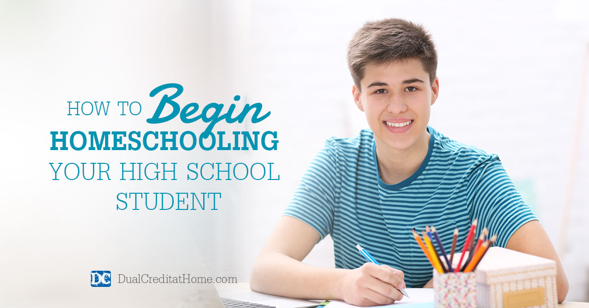 How to Begin Homeschooling Your High School Student