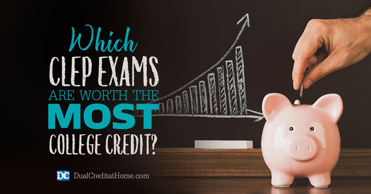 Which CLEP Exams Are Worth the Most College Credit
