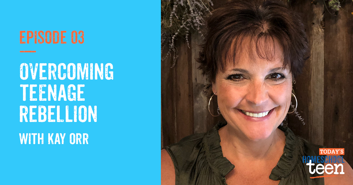 Overcoming Teenage Rebellion with Kay Orr