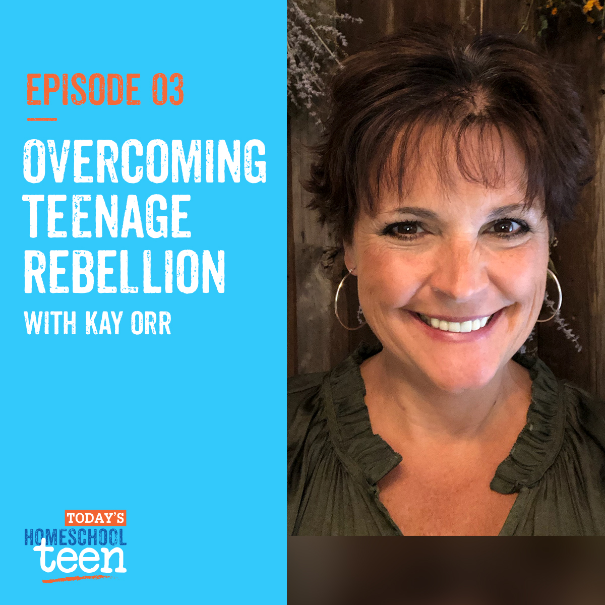 Episode 3: Overcoming Teenage Rebellion with Kay Orr