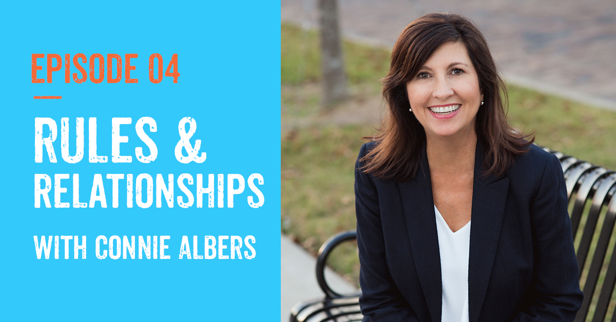 Episode 4: Rules and Relationships with Connie Albers