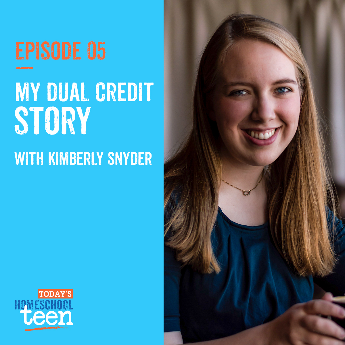 Episode 5: My Dual Credit Story with Kimberly Snyder