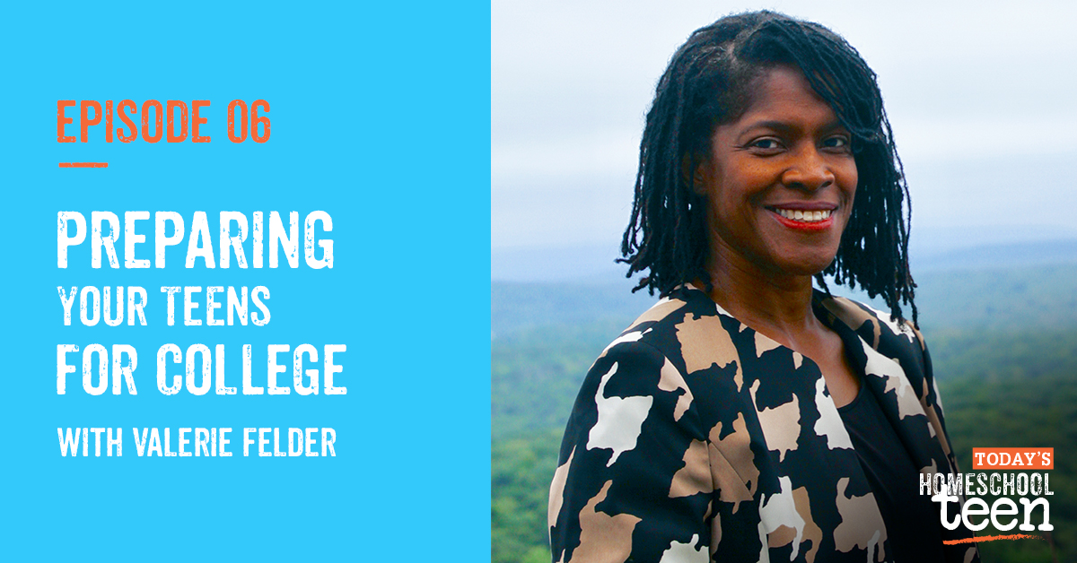 Episode 6: Preparing Your Teens for College with Valerie Felder
