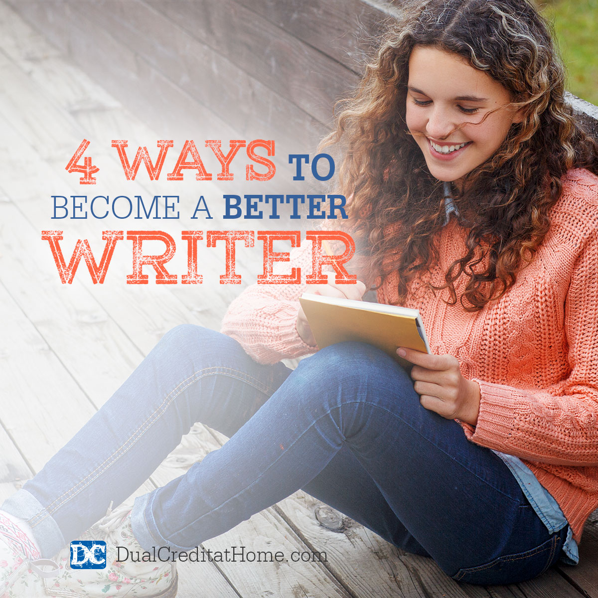 Four Ways to Become a Better Writer