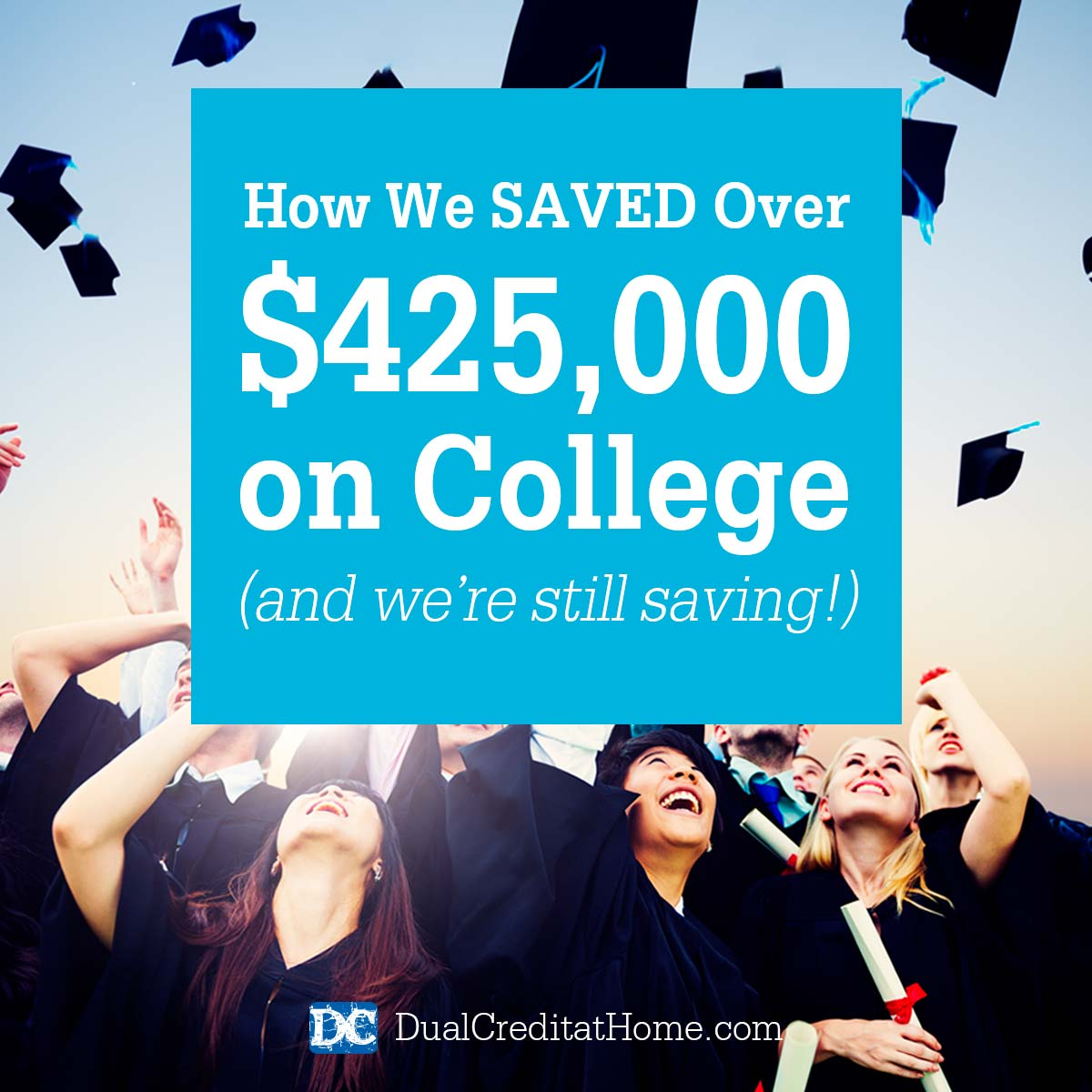 How we Saved over $425,000 on College