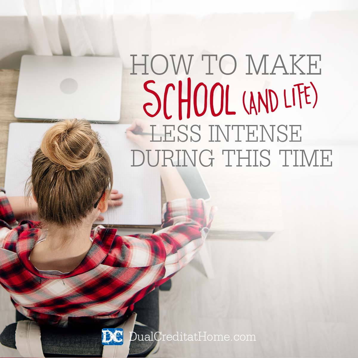How to Make School (and Life) a Little Less Intense During This Time